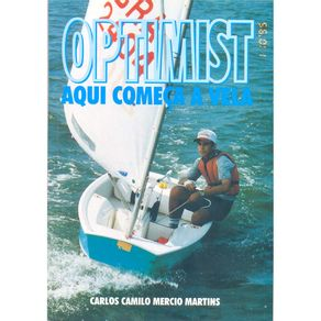 OPTIMIST - AQUI COMECA A VELA - ED. MARITIMAS